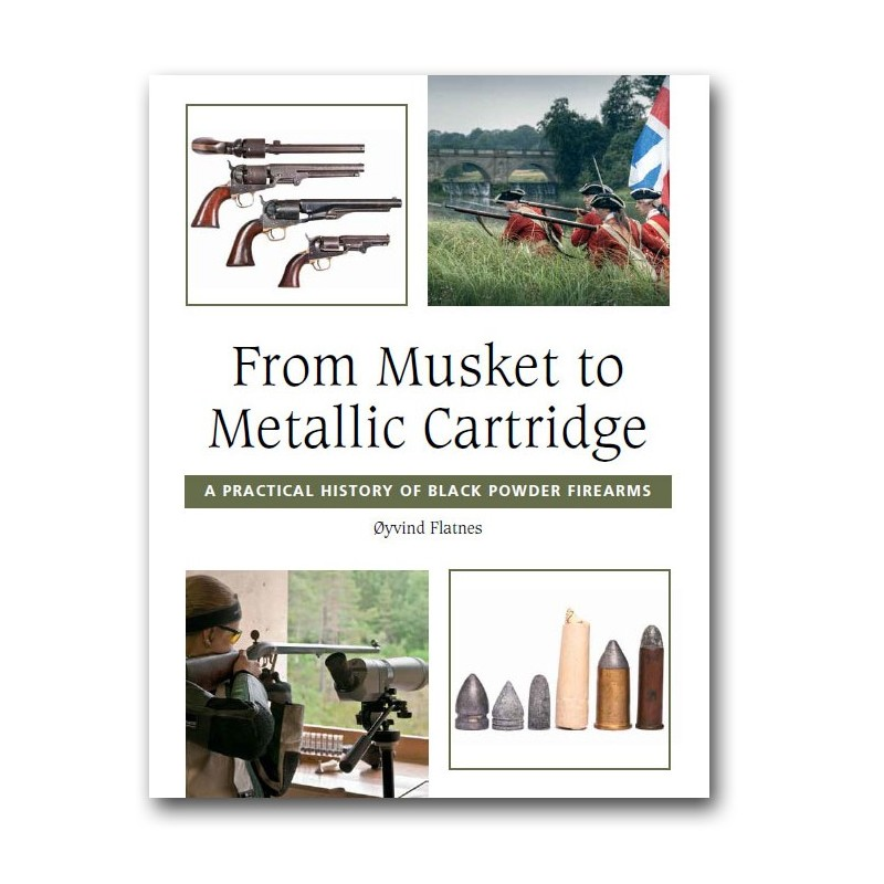 Flatnes, Øyvind: From Musket to Metallic Cartridge